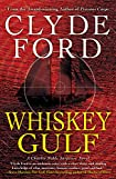 Whiskey Gulf by Clyde W. Ford