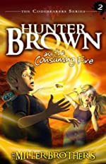 Hunter Brown and the Consuming Fire by The Miller Brothers