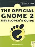 The Official GNOME 2 Developer\'s Guide