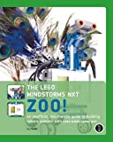 LEGO Mindstorms NXT Zoo! An Unofficial, Kid-Friendly Guide to Building Robotic Animals