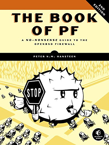 The Book of PF: A No-Nonsense Guide to the OpenBSD Firewall - Peter N.M. Hansteen