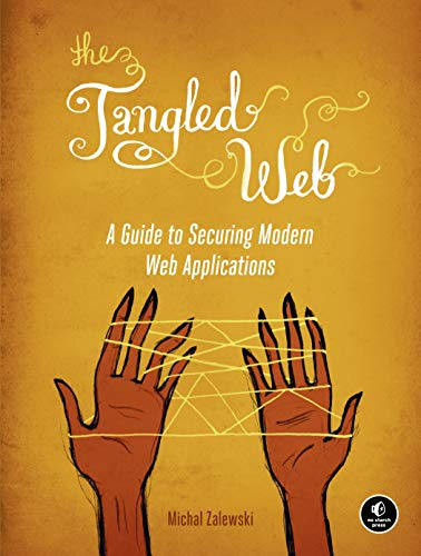 399. The Tangled Web: A Guide to Securing Modern Web Applications
