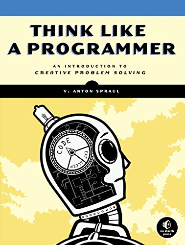 331. Think Like a Programmer: An Introduction to Creative Problem Solving