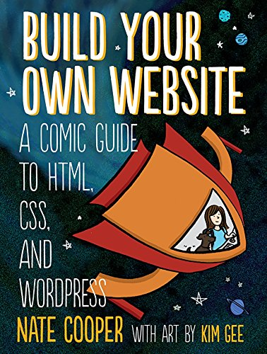 Build Your Own Website: A Comic Guide to HTML, CSS, and WordPress cover
