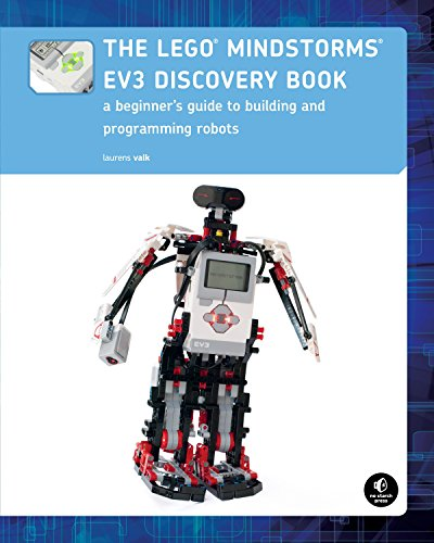 The LEGO MINDSTORMS EV3 Discovery Book (Full Color): A Beginner's Guide to Building and Programming Robots - Laurens Valk