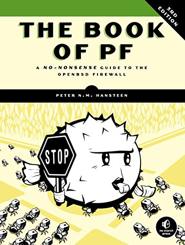 The Book of PF: A No-Nonsense Guide to the OpenBSD Firewall - Peter N. M. Hansteen