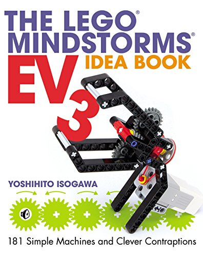 The LEGO MINDSTORMS EV3 Idea Book: 181 Simple Machines and Clever Contraptions - Yoshihito Isogawa