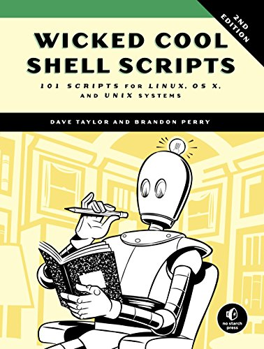 Wicked Cool Shell Scripts: 101 Scripts for Linux, OS X, and UNIX Systems - Dave Taylor, Brandon Perry