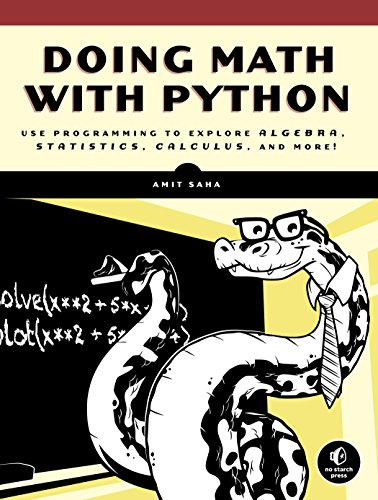 PDF Doing Math with Python Use Programming to Explore Algebra Statistics Calculus and More