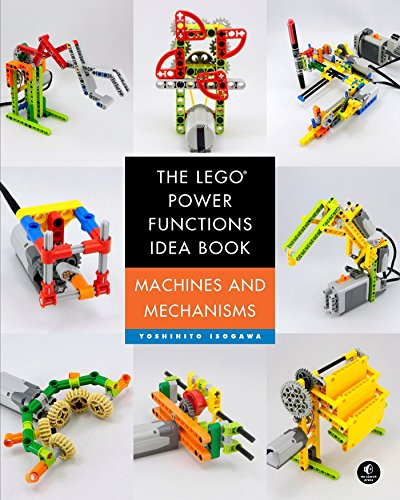 The LEGO Power Functions Idea Book, Vol. 1: Machines and Mechanisms - Yoshihito Isogawa