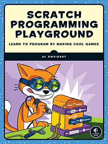 Scratch Programming Playground: Learn to Program by Making Cool Games - Al Sweigart