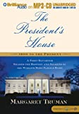 President's House, The: A First Daughter Shares the History and Secrets of the World's Most Famous Home