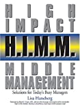 Buy H.I.M.M. - High Impact Middle Management: Solutions for Today's Busy Managers from Amazon