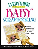 Baby Scrapbooking: Fun and Easy Designs to Celebrate All Your Baby's Firsts