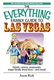 The Everything Family Guide to Las Vegas: Hotels, Casinos, Restaurants, Major Family Attractions - and More!