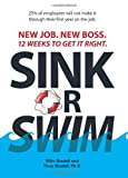 Buy Sink or Swim!: New Job. New Boss. 12 Weeks to Get It Right. from Amazon