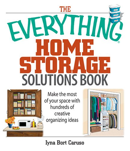Pdf the everything home storage solutions book make the most of author iyna bort caruso category do it yourself language english page 304 isbn 1593376626 isbn13 9781593376628 solutioingenieria Image collections