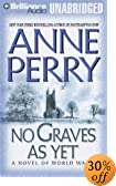 No Graves As Yet: A Novel Of World War I [UNABRIDGED] by  Anne Perry, Michael Page (Reader) (Audio Cassette - August 2003) 