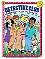 The Detective Club: Mysteries for Young Thinkers