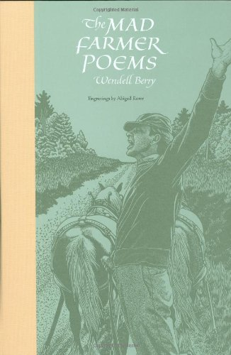 The Mad Farmer Poems, Berry, Wendell