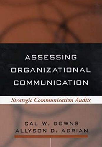 Assessing Organizational Communication: Strategic Communication Audits (Guilford Communication)