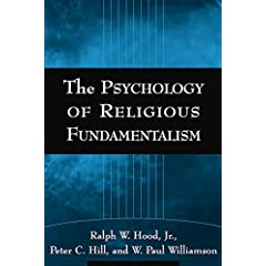 The Psychology of Religious Fundamentalism by Jr., Ralph W. Hood, Peter C. Hill, W. Paul Williamson