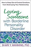 Loving Someone with Borderline Personality Disorder by Shari Y Manning