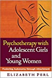 Psychotherapy with Adolescent Girls and Young Women