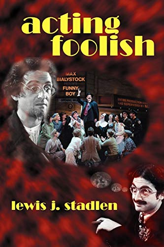 Acting Foolish, Stadlen, Lewis J.