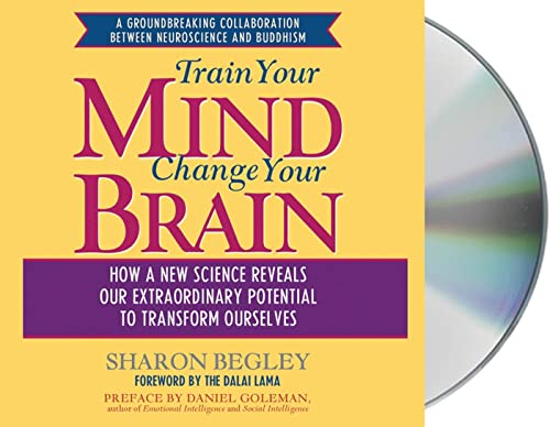 Change Your Mind, Change Your Brain: How a New Science Reveals Our Extraordinary Potential to Transform Ourselves