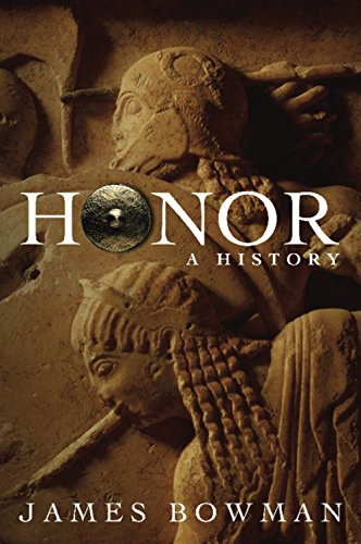 Honor: A History, by Bowman, J.