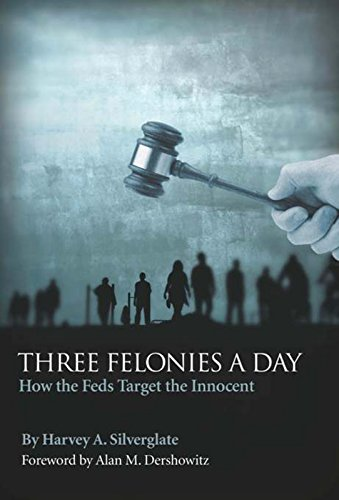 47. Three Felonies a Day: How the Feds Target the Innocent