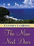 Cynthia VanRooys - The Man Next Door