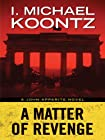 A Matter of Revenge by I. Michael Koontz