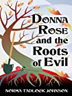 Donna Rose and the Roots of Evil by Norma Tadlock Johnson