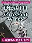 Death and the Crossed Wires by Linda Berry