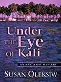 Under the Eye of Kali by Susan Oleksiw