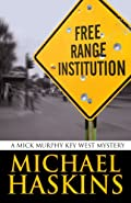 Free Range Institution by Michael Haskins