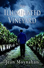 The Illuminated Vineyard by Jean Moynahan