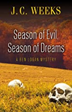 Season of Evil, Season of Dreams by J. C. Weeks