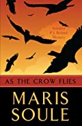 As the Crow Flies by Maris Soule
