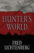 Hunter's World by Fred Lichtenberg