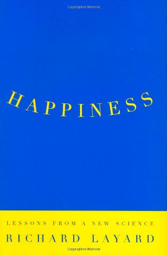 Happiness: Lessons from a New Science, Layard, Richard
