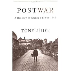 Postwar: A History of Europe Since 1945, by Tony Judt
