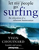 Buy Let My People Go Surfing : The Education of a Reluctant Businessman from Amazon