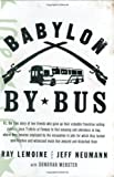 Babylon by Bus: Or, the true story of two friends who gave up their valuable franchise selling YANKEES SUCK T-shirts at Fenway to find meaning and adventure in Iraq,