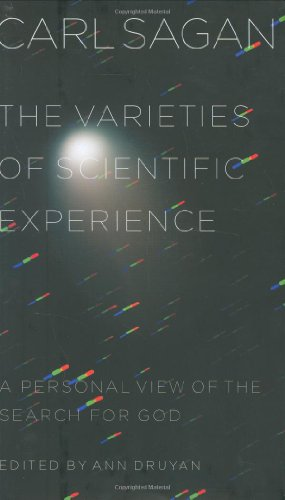 The Varieties of Scientific Experiance, by Sagan, C.