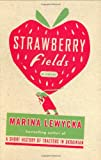Cover Image of Strawberry Fields: A Novel by Marina Lewycka published by Penguin Press HC, The