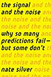 Buy The Signal and the Noise: Why So Many Predictions Fail — but Some Don't from Amazon
