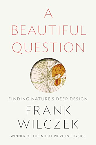 A Beautiful Question: Finding Nature